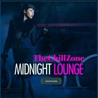 TheChillZone Midnight Lounge Vol 1