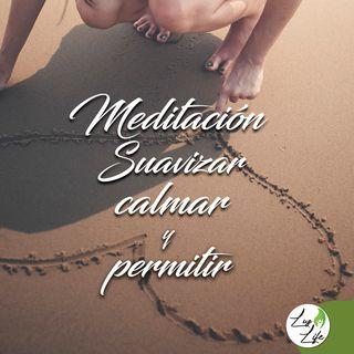 Meditación Suavizar, calmar y permitir