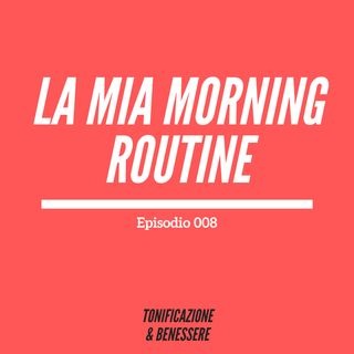 008: La mia MORNING ROUTINE