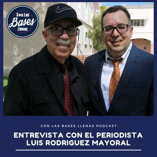 Entrevista con el periodista Luis Rodriguez Mayoral