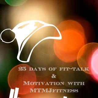 Mindset- 25 Days of Fit-Talk & Motivation with MTMJFITNESS
