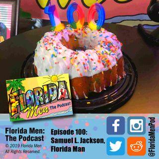 100 - Samuel L. Jackson: Florida Man