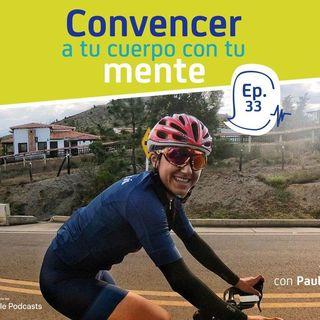 EP 33: Convencer a tu cuerpo a través de la mente con Paula Andrea Ossa
