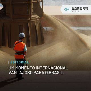 Editorial: Um momento internacional vantajoso para o Brasil