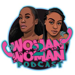 Woman 2 Woman LIVE Podcast Edition