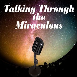 Talking Through The Miraculous Ep. 1