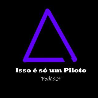 Piloto 17 - Adaptações e a nossas Negações!!