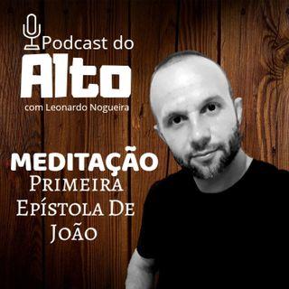 #4 Meditando: Primeira Epístola De João Cap 3 Parte1