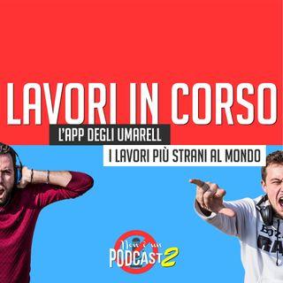 Podcast #24: LAVORI IN CORSO