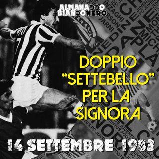 """14 settembre 1983 - Doppio """"settebello"""" per la Signora"""