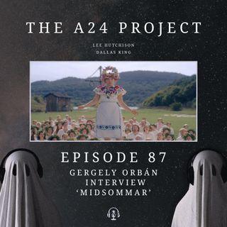 87 - Gergely 'Midsommar' Orbán Interview