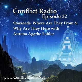 Episode 32 Starseeds, Where Are They From & Why Are They Here