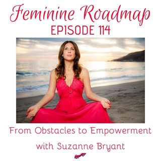 FR Ep #114 From Obstacles to Empowerment with Suzanne Bryant
