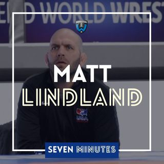 Seven Minutes with Matt Lindland