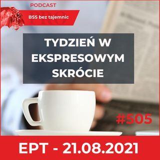 #505 Ekspresowe Podsumowanie Tygodnia W Podcaście BSS Bez Tajemnic – 21.08.2021
