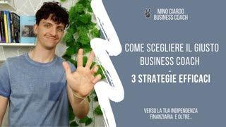 Come scegliere il Giusto Business Coach - 3 Strategie Efficaci