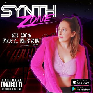 Synth Zone 206 - 7/25/21 (Feat. ELYXIR)