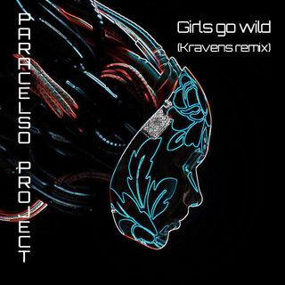 128 - Girls gone wild (Kravens remix) Paracelso Project