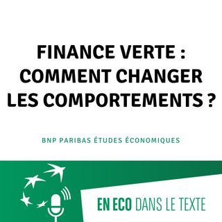 #03 - Finance verte : comment changer les comportements?