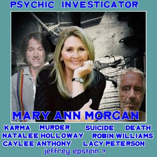 Death, Suicide, Karma and Murder with Mary Ann Morgan, Psychic Detective