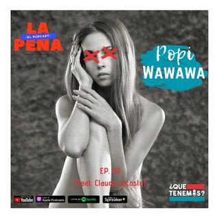 EP#03 - ¿Popi o Wawawa? (Feat. Claudia Acosta)
