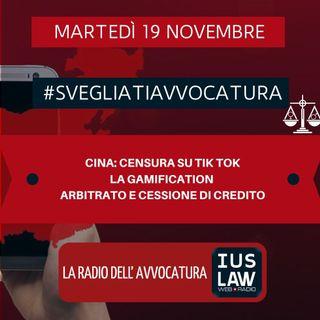 CINA: CENSURA SU TIK TOK – LA GAMIFICATION – ARBITRATO E CESSIONE DI CREDITO – #SvegliatiAvvocatura