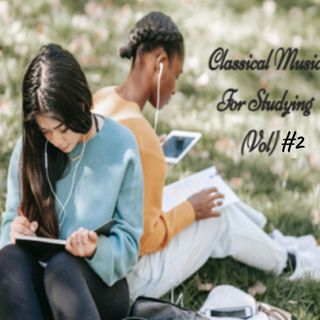Classical Music For Studying (Vol) # 2