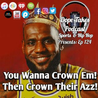 You Wanna Crown Em! Then Crown Their Azz!