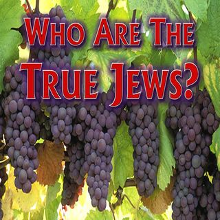 #45 - Who Are The True Jews