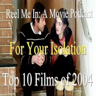 For Your Isolation: Top Ten Films of 2004