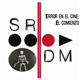 SRDM Ep. 1 - Terror en el cine; El Comienzo