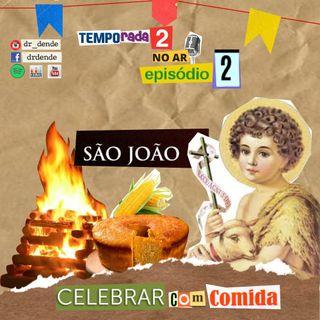 Temporada 2 - Episódio 02 - São João