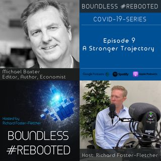 Boundless #Rebooted Mini-Series Ep9: Michael Baxter on how Covid-19 will impact the economy