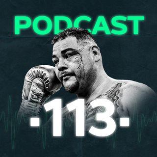 Podcast #113: El increíble estado físico de Andy Ruíz, va por la revancha