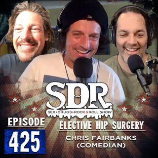 Chris Fairbanks (Comedian) - Elective Hip Surgery