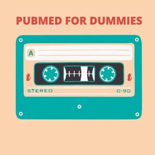 [Aggiornamento] Pubmed for dummies: consigli pratici per Igienisti Dentali - Dott.ssa Denise Calzolari