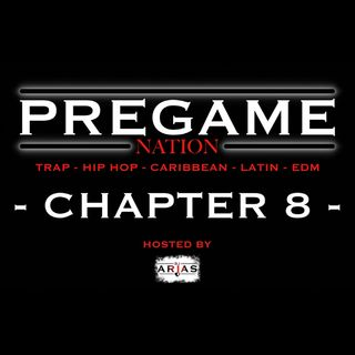 PREGAME NATION - CHAPTER 8: TRAP-HIPHOP-CARIBBEAN-LATIN-EDM (FREE DOWNLOAD)