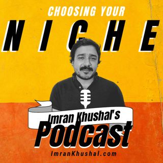 How To Choose Your Freelance Writing Niche | Urdu | Imran Khushal