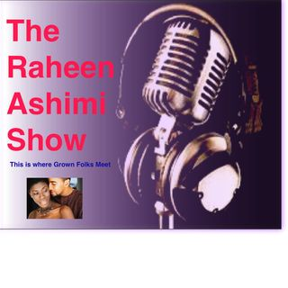 The Raheen Ashimi Show