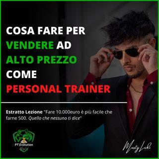 Vendere ad Alto prezzo come Personal Trainer - COSA FARE - Musty Lidi