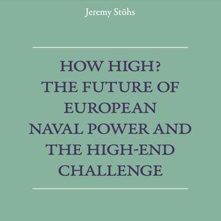 Episode 582: The Future of European Naval Power with Jeremy Stöhs