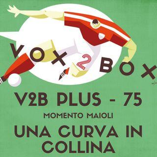 Vox2Box PLUS (75) - Momento Maioli: Una Curva in Collina