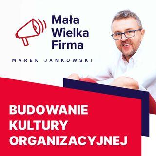236: Kultura organizacyjna – Wojciech Wencel