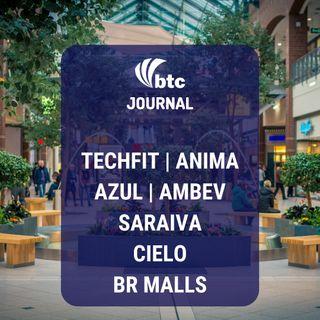 Anima, Azul, Ambev, Saraiva, Cielo e BR Malls | BTC Journal 06/08/19