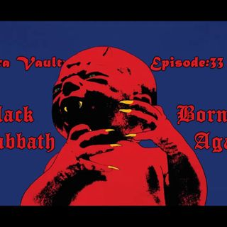 Episode 33 Black Sabbath - Born Again