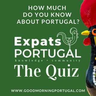 Portugal news, weather & today: the Expats Portugal quiz!