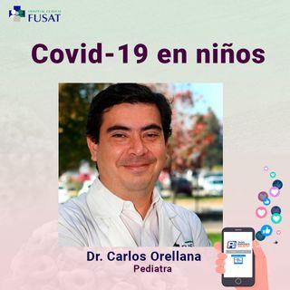 Martes 21: Dr. Carlos Orellana, Pediatra — COVID-19 en niños