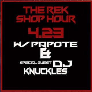 The Rek Shop Hour w/ Papote & special guest Dj Knuckles  4.23.19