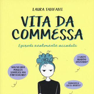 """Laura Tanfani """"Vita da commessa"""""""