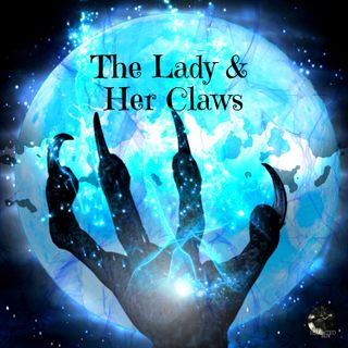 EP - 35 The Lady & Her Claws | Paranormal, Supernatural, Ghosts